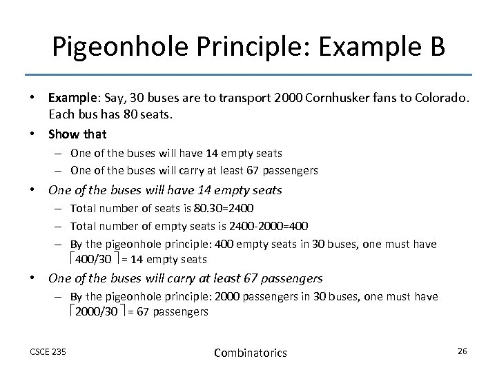 Pigeonhole Principle: Example B • Example: Say, 30 buses are to transport 2000 Cornhusker