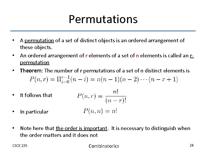 Permutations • A permutation of a set of distinct objects is an ordered arrangement