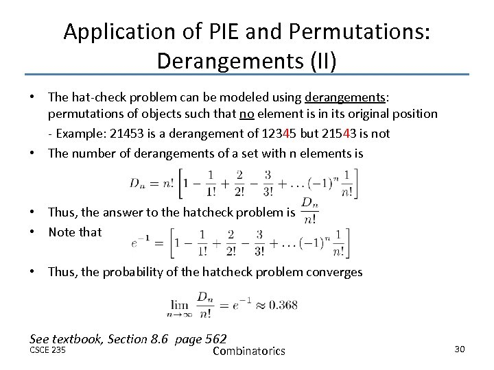 Application of PIE and Permutations: Derangements (II) • The hat-check problem can be modeled