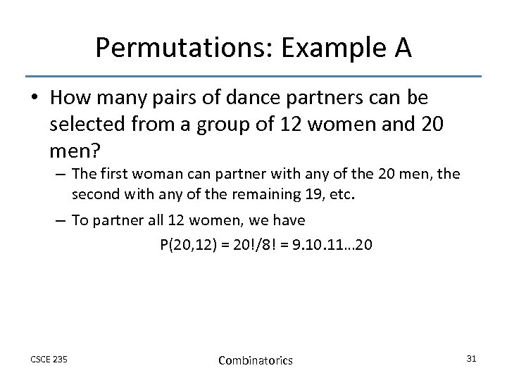 Permutations: Example A • How many pairs of dance partners can be selected from