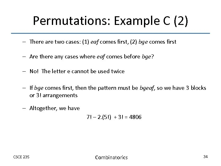Permutations: Example C (2) – There are two cases: (1) eaf comes first, (2)