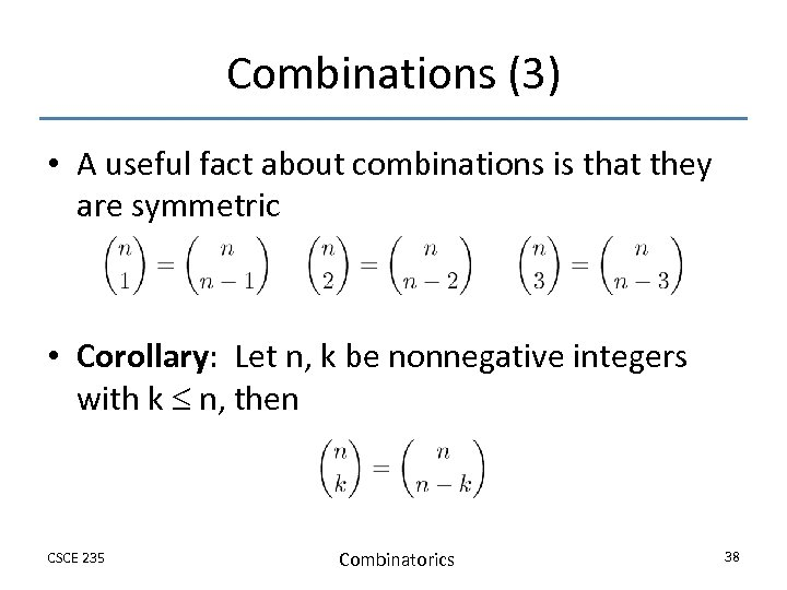 Combinations (3) • A useful fact about combinations is that they are symmetric •
