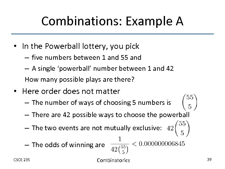 Combinations: Example A • In the Powerball lottery, you pick – five numbers between