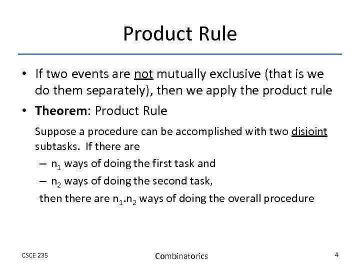 Product Rule • If two events are not mutually exclusive (that is we do