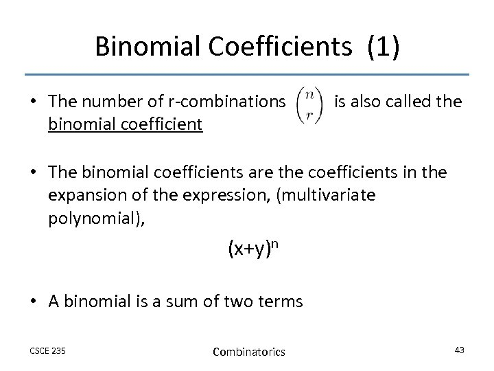 Binomial Coefficients (1) • The number of r-combinations binomial coefficient is also called the
