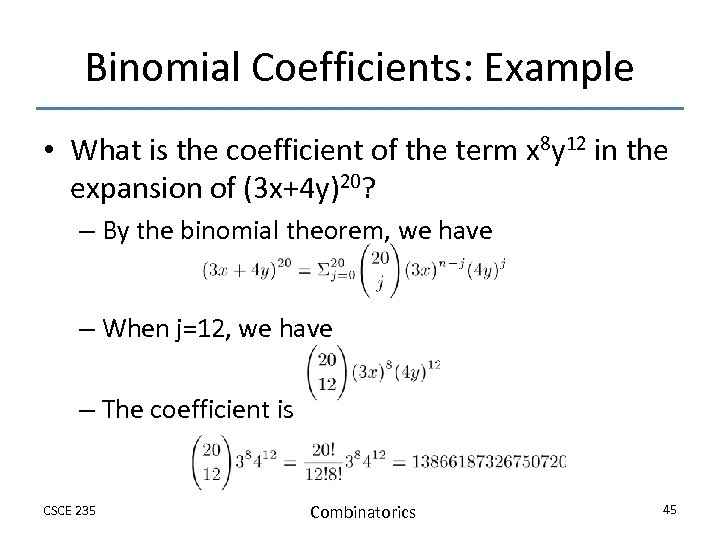 Binomial Coefficients: Example • What is the coefficient of the term x 8 y