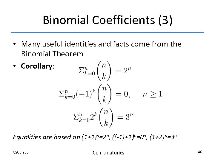 Binomial Coefficients (3) • Many useful identities and facts come from the Binomial Theorem