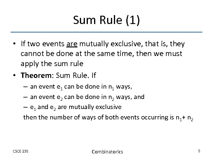 Sum Rule (1) • If two events are mutually exclusive, that is, they cannot