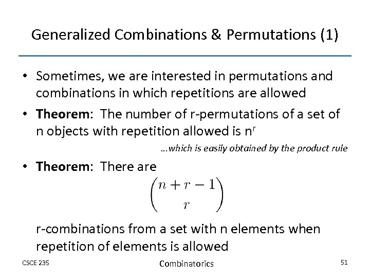 Generalized Combinations & Permutations (1) • Sometimes, we are interested in permutations and combinations