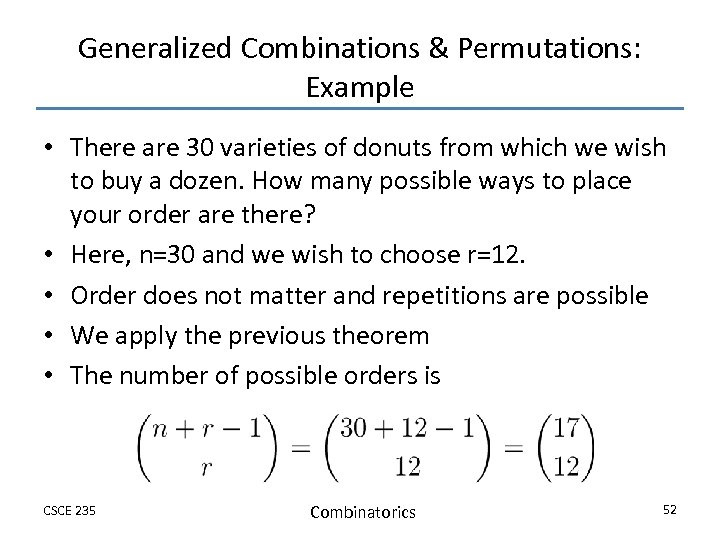 Generalized Combinations & Permutations: Example • There are 30 varieties of donuts from which