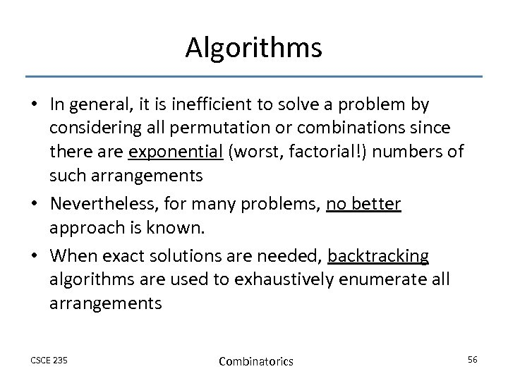Algorithms • In general, it is inefficient to solve a problem by considering all