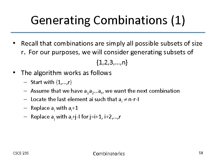 Generating Combinations (1) • Recall that combinations are simply all possible subsets of size