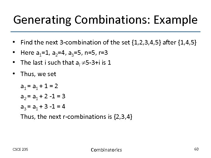 Generating Combinations: Example • Find the next 3 -combination of the set {1, 2,