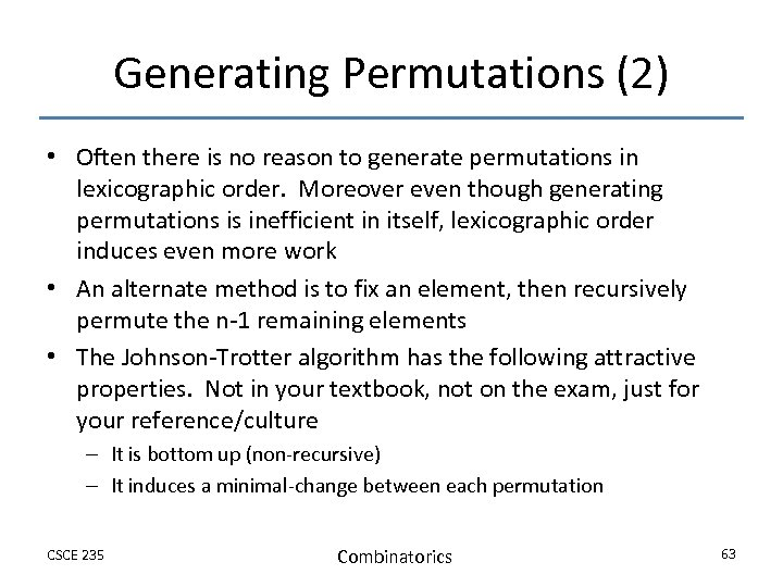 Generating Permutations (2) • Often there is no reason to generate permutations in lexicographic