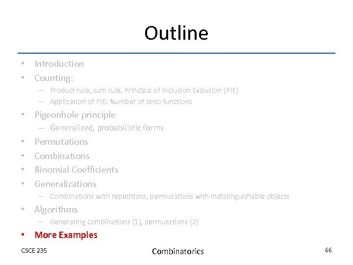 Outline • Introduction • Counting: – Product rule, sum rule, Principal of Inclusion Exclusion