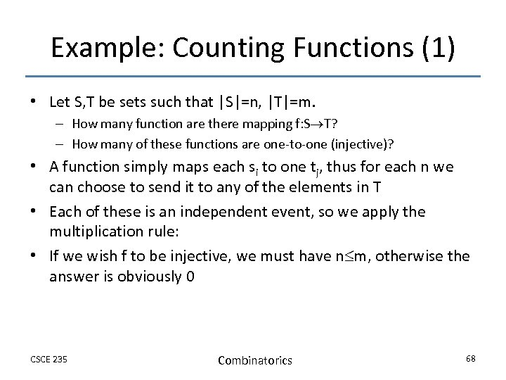 Example: Counting Functions (1) • Let S, T be sets such that |S|=n, |T|=m.