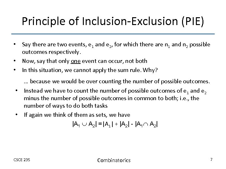 Principle of Inclusion-Exclusion (PIE) • Say there are two events, e 1 and e