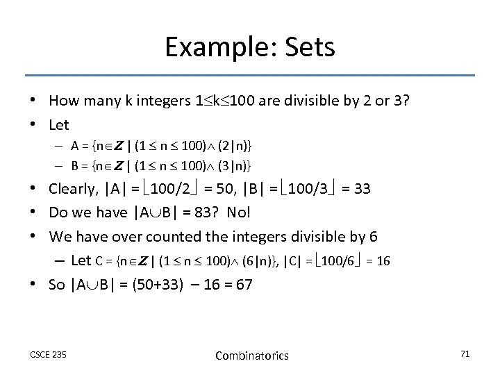Example: Sets • How many k integers 1 k 100 are divisible by 2