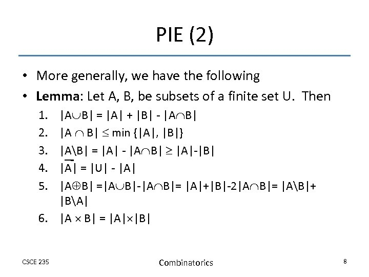 PIE (2) • More generally, we have the following • Lemma: Let A, B,