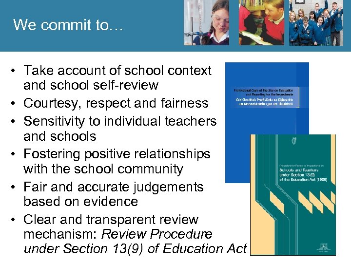 We commit to… • Take account of school context and school self-review • Courtesy,