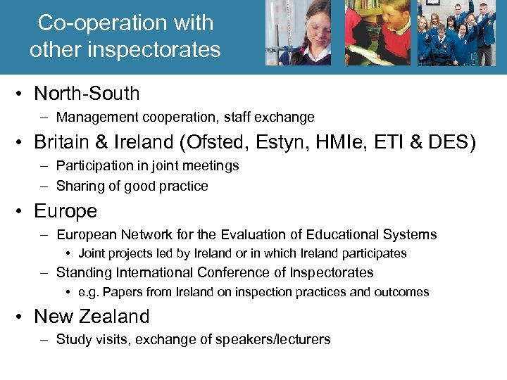 Co-operation with other inspectorates • North-South – Management cooperation, staff exchange • Britain &