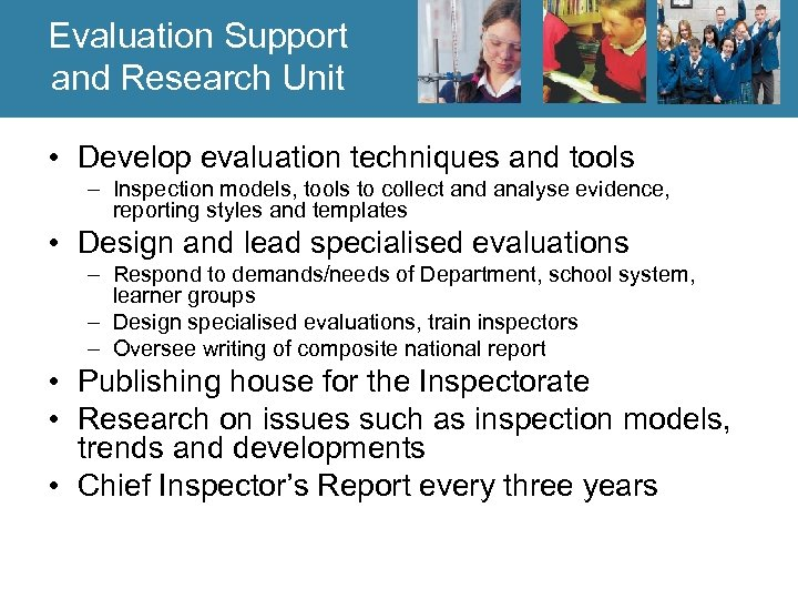 Evaluation Support and Research Unit • Develop evaluation techniques and tools – Inspection models,