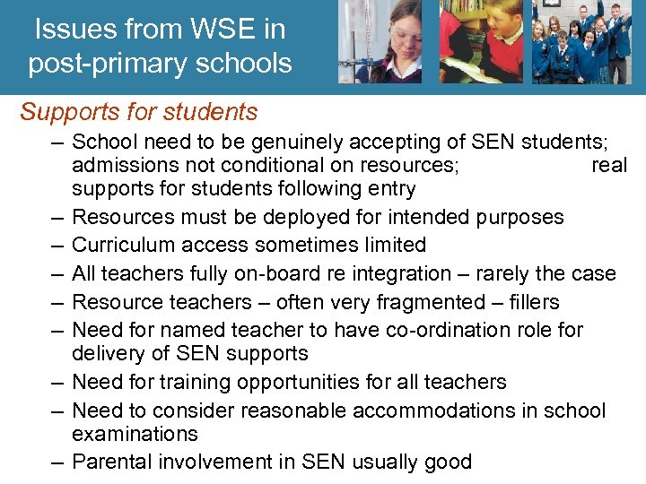 Issues from WSE in post-primary schools Supports for students – School need to be