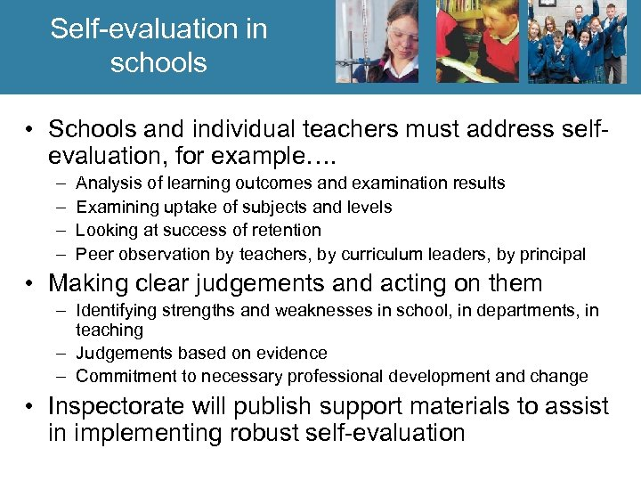 Self-evaluation in schools • Schools and individual teachers must address selfevaluation, for example…. –
