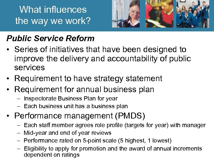 What influences the way we work? Public Service Reform • Series of initiatives that