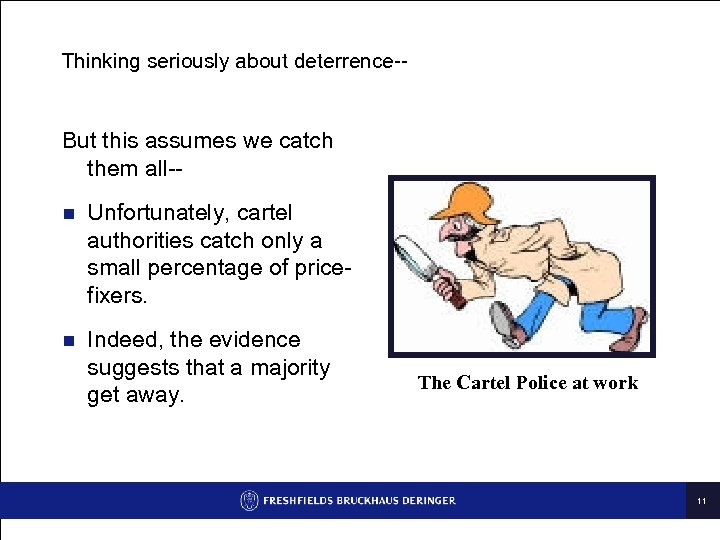 Thinking seriously about deterrence-- But this assumes we catch them all-n Unfortunately, cartel authorities