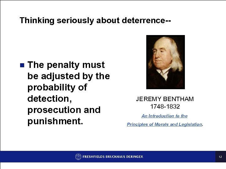 Thinking seriously about deterrence-- n The penalty must be adjusted by the probability of