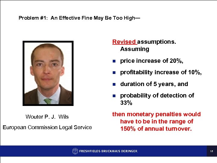 Problem #1: An Effective Fine May Be Too High— Revised assumptions. Assuming n n