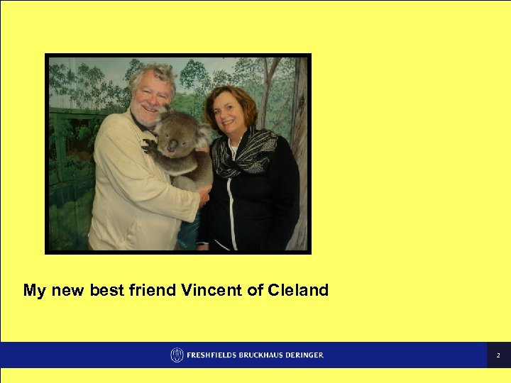 My new best friend Vincent of Cleland 2