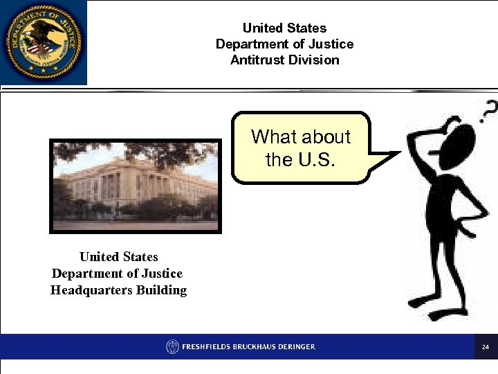 United States Department of Justice Antitrust Division What about the U. S. United States
