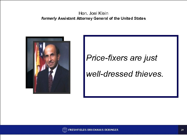 Hon. Joel Klein formerly Assistant Attorney General of the United States Price-fixers are just