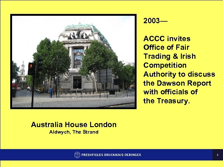 2003— ACCC invites Office of Fair Trading & Irish Competition Authority to discuss the