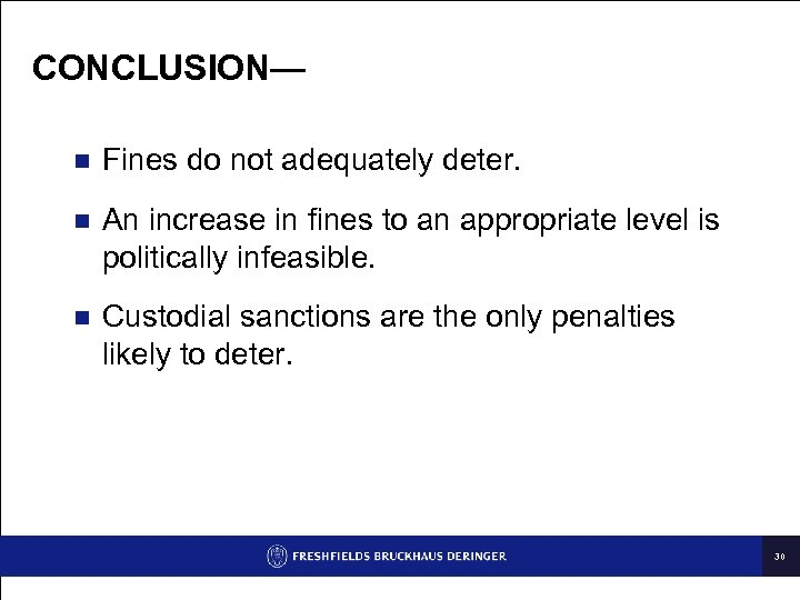 CONCLUSION— n Fines do not adequately deter. n An increase in fines to an