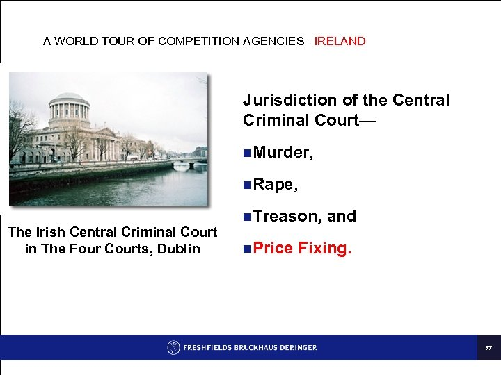 A WORLD TOUR OF COMPETITION AGENCIES– IRELAND Jurisdiction of the Central Criminal Court— n.