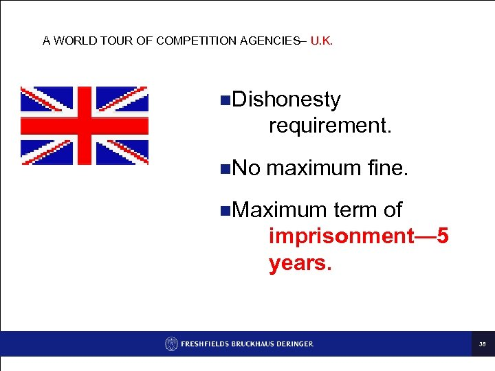 A WORLD TOUR OF COMPETITION AGENCIES– U. K. n. Dishonesty requirement. n. No maximum