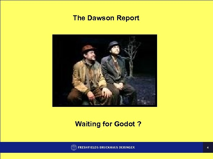 The Dawson Report Waiting for Godot ? 4