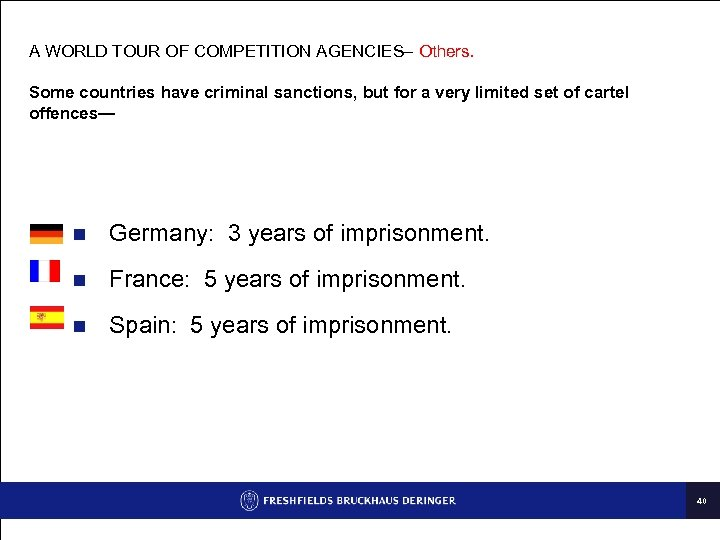 A WORLD TOUR OF COMPETITION AGENCIES– Others. Some countries have criminal sanctions, but for