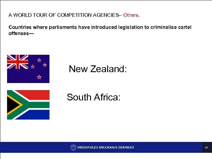 A WORLD TOUR OF COMPETITION AGENCIES– Others. Countries where parliaments have introduced legislation to