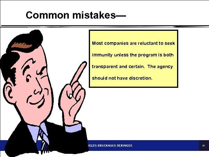 Common mistakes— Most companies are reluctant to seek immunity unless the program is both