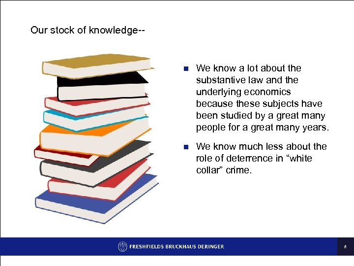 Our stock of knowledge-- n n Law Library We know a lot about the