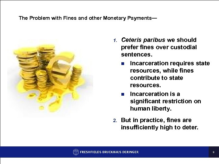 The Problem with Fines and other Monetary Payments— 1. Ceteris paribus we should prefer