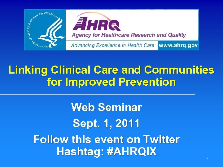 Linking Clinical Care and Communities for Improved Prevention Web Seminar Sept. 1, 2011 Follow