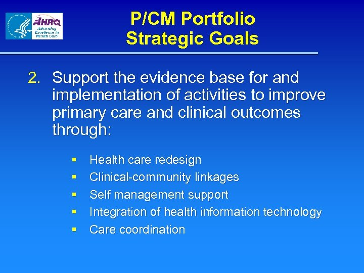 P/CM Portfolio Strategic Goals 2. Support the evidence base for and implementation of activities