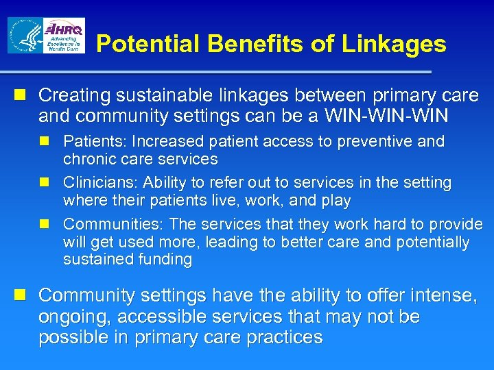 Potential Benefits of Linkages n Creating sustainable linkages between primary care and community settings