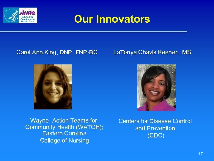 Our Innovators Carol Ann King, DNP, FNP-BC Wayne Action Teams for Community Health (WATCH);