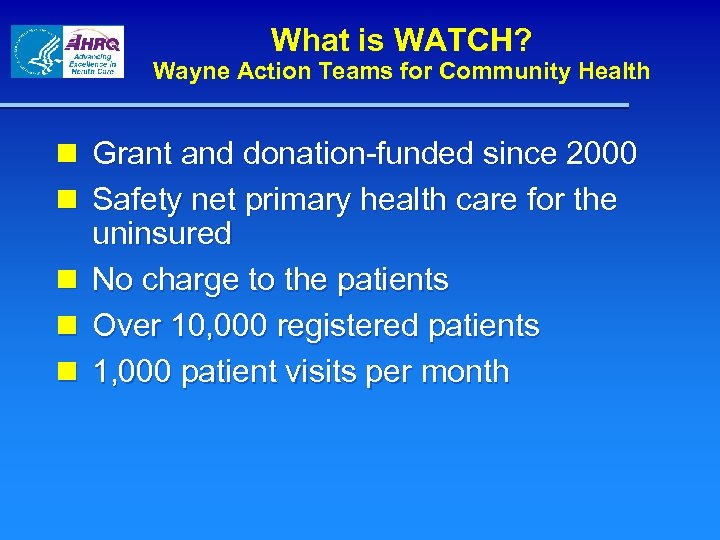 What is WATCH? Wayne Action Teams for Community Health n Grant and donation-funded since